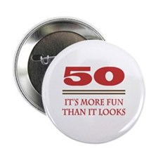 "50 Is Fun 2.25"" Button"