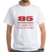 85 Is Fun Shirt