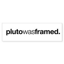 Pluto Was Framed Bumper Car Sticker