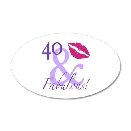 40 And Fabulous! 35x21 Oval Wall Decal