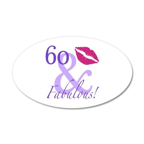 60 And Fabulous! 35x21 Oval Wall Decal