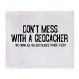 Dont Mess with a Geocacher Throw Blanket