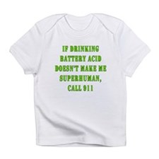 Drink Battery Acid Infant T-Shirt