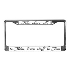 To Thine Own Self Be True License Plate Frame