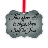 to-thy-own-self-be-true_13-5x18.jpg Ornament