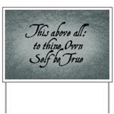 to-thy-own-self-be-true_12x18.jpg Yard Sign