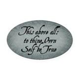to-thy-own-self-be-true_12x18.jpg Oval Car Magnet