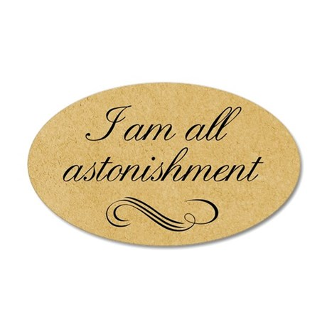 I Am All Astonishment 20x12 Oval Wall Decal