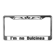 I'm No Dulcinea License Plate Frame