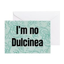 I'm No Dulcinea Greeting Card