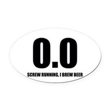 0.0 Screw Running, I Brew Beer Oval Car Magnet