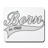 Born in 1966 - Birthday Mousepad