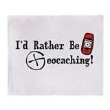 Rather Be Geocaching Throw Blanket