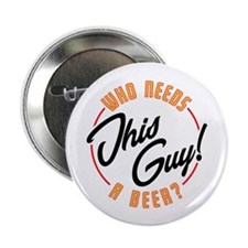 "Need a Beer? 2.25"" Button (10 pack)"