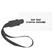 Two Line Custom Message Luggage Tag