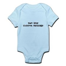 Two Line Custom Message Infant Bodysuit
