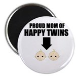 PROUD MOM OF HAPPY TWINS Magnet