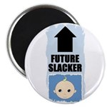 FUTURE SLACKER Magnet (POINT THIS TO A PICTURE)