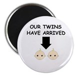 OUR TWINS HAVE ARRIVED Magnet