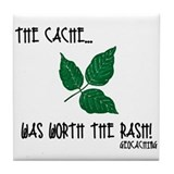 The Cache was worth the rash! Tile Coaster