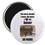 THE MORE PEOPLE I MEET BOXER Magnet