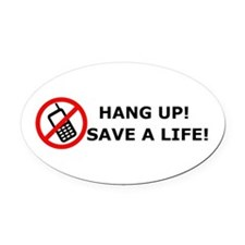 Hang Up! Save a Life! Oval Car Magnet
