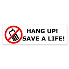 Hang Up! Save a Life! Bumper Sticker