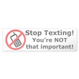Stop texting! You're not important!  Autoaufkleber