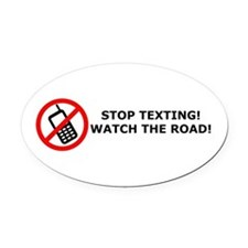 Stop texting! Watch the road! Oval Car Magnet