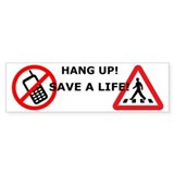 Hang up! Save a Pedestrian! Bumper Sticker
