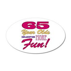 Fun 65th Birthday Gifts 20x12 Oval Wall Decal