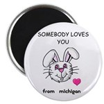 SOMEBODY LOVES YOU FROM MICHIGAN Magnet