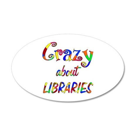 Crazy About Libraries 35x21 Oval Wall Decal