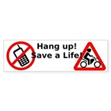 Hang up! Save a Motorcyclist! Bumper Sticker