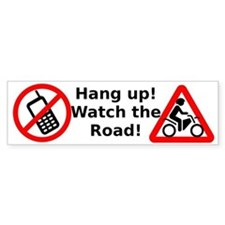 Hang up! Watch for Motorcyclists! Bumper Sticker