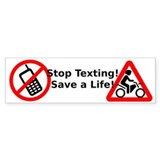 Stop texting! Save a Motorcyclist! Bumper Sticker