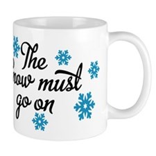 The snow must go on Mug