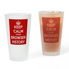 Keep Calm Clear Browser History Drinking Glass