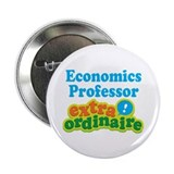 "Economics Professor Extraordinaire 2.25"" Button (1"