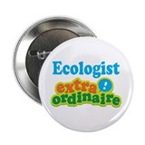 "Ecologist Extraordinaire 2.25"" Button"
