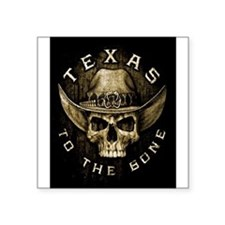 "Texas to the bone Square Sticker 3"" x 3"""