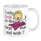I Only Quilt Coffee Mug