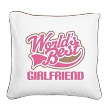 World's Best Girlfriend Square Canvas Pillow