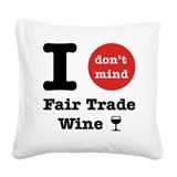 I Don't Mind... Square Canvas Pillow