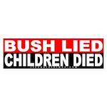 Bush Lied Children Died Bumper Sticker