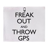 Freak Out and Throw GPS Throw Blanket