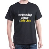 Barbershop Music Kicks Ass T-Shirt