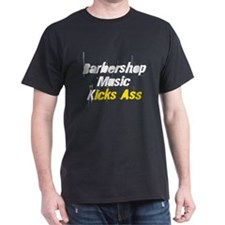 Barbershop Music Kicks Ass T-Shirt