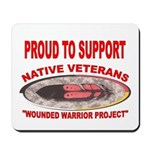 PROUD TO SUPPORT NATIVE VETERANS-WOUNDED WARRIOR M