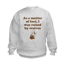Raised by wolves Sweatshirt